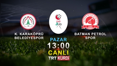 Karaköprü Belediyesporun'un İlk Maçı Naklen Trt Kurdi'de